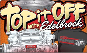 """Edelbrock Top it Off Edelbrock's """"Top If Off"""" Carburetor Promotion by Authcom, Nova Scotia\s Internet and Computing Solutions Provider in Kentville, Annapolis Valley"""